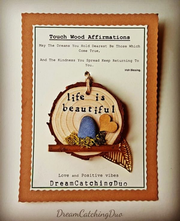 life is beautiful affirmation, handmade gifts, personalised, unique gifts, gifts for her, gifts for him, stone art, DreamCatchingDuo.com Touch Wood Affirmations by DreamCatchingDuo, life is beautiful, stone art,