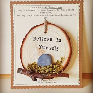 believe in your self, positive affirmation, touch wood affirmation, eco-friendly, dreamcatchingduo unique gift
