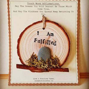 i am fulfilled , positive affirmation, touch wood affirmation, eco-friendly, dreamcatchingduo unique gift