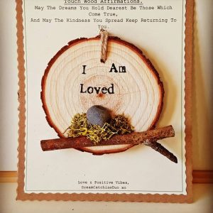 Touch Wood Affirmation – I am Loved